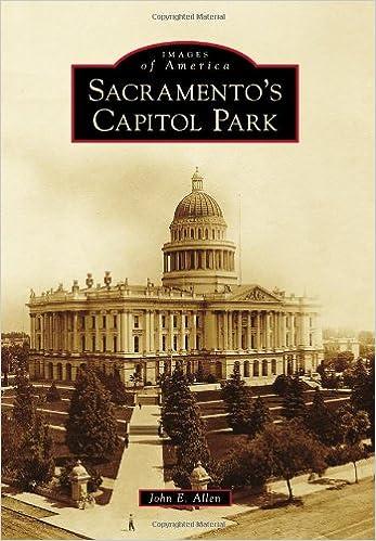 Images of America; Sacramento's Capitol Park Book Cover