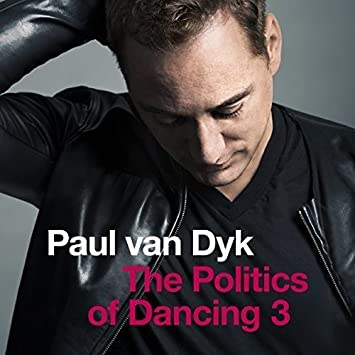 The Politics Of Dancing 3 Paul Van Dyk Amazonde Musik