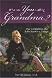Who Are You Calling Grandma?, Maridel Bowes, 1427640211