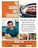 Best Home Comforts Books For College Students - The Salvage Chef Cookbook: More Than 125 Recipes Review