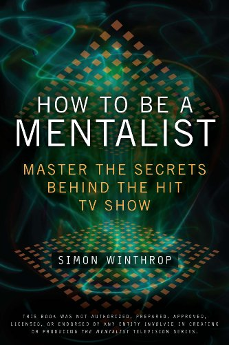 - How to Be a Mentalist: Master the Secrets Behind the Hit TV Show