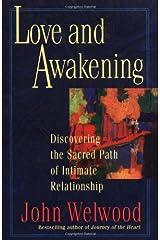 Love and Awakening by John Welwood (30-Sep-1998) Paperback Paperback
