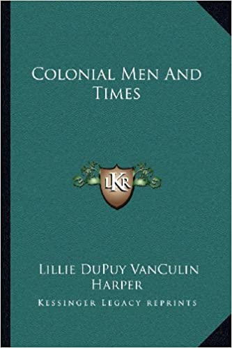 Colonial Men And Times