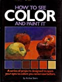 How to See Color and Paint It 9780823024698