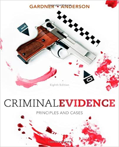 Criminal evidence principles and cases thomas j gardner terry m criminal evidence principles and cases 8th edition fandeluxe Gallery