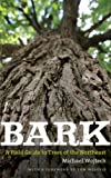 img - for Bark: A Field Guide to Trees of the Northeast by Michael Wojtech (2011-04-12) book / textbook / text book