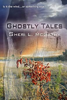 Ghostly Tales by [McGathy, Sheri L.]