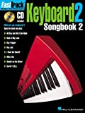 Fast Track Keyboard Songbook 2, Hal Leonard Corp., 0634002678
