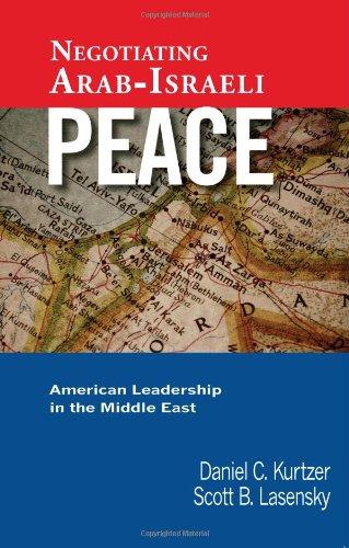 Negotiating Arab-Israeli Peace: American Leadership in the Middle East