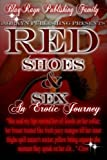 Red Shoes & Sex: An Erotic Journey