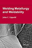 img - for Welding Metallurgy and Weldability book / textbook / text book