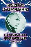 Kenneth Strickfaden, Dr. Frankenstein's Electrician