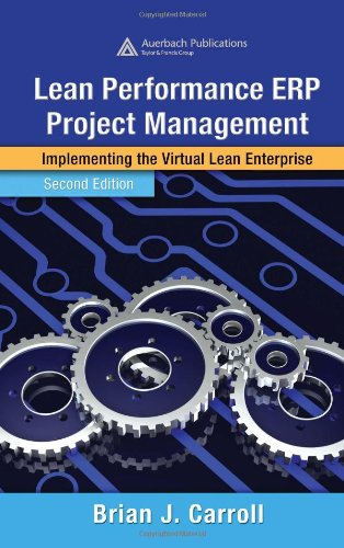 Book: Lean Performance ERP Project Management - Implementing the Virtual Lean Enterprise by Brian J. Carroll