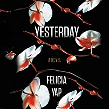 Yesterday Audiobook by Felicia Yap Narrated by Rory Kinnear, Indira Varma