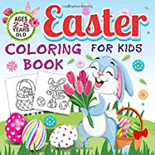 Easter Coloring Book for Kids Ages 2-5 Years Old: Toddlers & Preschool Fun Easter Stuff Coloring Pages | Bunny, Big Egg, Funny Animals & More