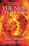The New Creationism: Building Scientific Theory on a Biblical Foundation