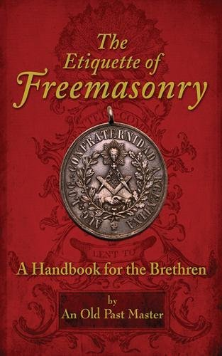 The Etiquette of Freemasonry: A Handbook for the - Prov Place
