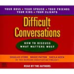 Difficult Conversations: How to Discuss What Matters Most | Douglas Stone,Bruce Patton,Sheila Heen