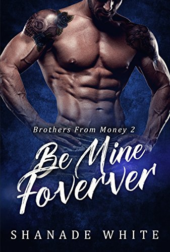 Search : Be Mine Forever: BWWM Romance (Brothers From Money Book 2)