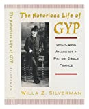 The Notorious Life of Gyp, Willa Z. Silverman, 0195087542
