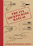 The CIA Lockpicking Manual, Central Intelligence Agency Staff, 1616082321