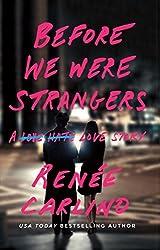 Before We Were Strangers: A Love Story by Renee Carlino (2015-08-18)