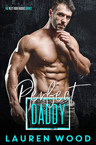 99¢ – Perfect Daddy (The Next Door Daddies Series Book 3)