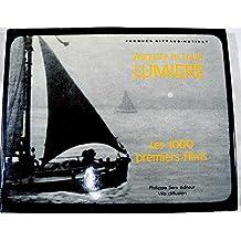 Auguste et Louis Lumière : les 1000 premiers films