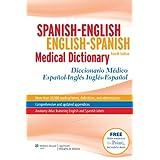 Spanish-English English-Spanish Medical Dictionary: Diccionario Médico Español-Inglés Inglés-Español (Spanish to English/ English to Spanish Medical Dictionary) (Spanish Edition)