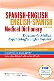 Spanish-English English-Spanish Medical Dictionary: Diccionario Medico Español-Ingles Ingles-Español (Spanish to English/ … Spanish Medical Dictionary) (Spanish Edition)