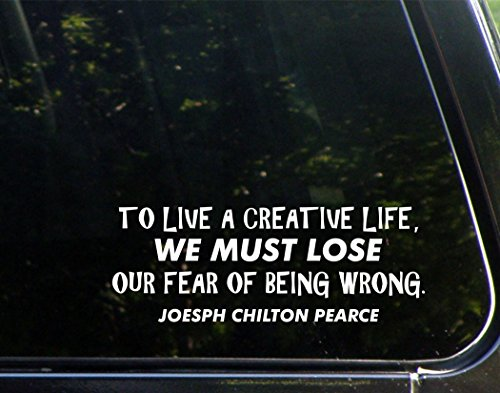 To Live A Creative Life We Must Lose Our Fear Of Being Wrong - Joseph Chilton Pearce (8-3/4