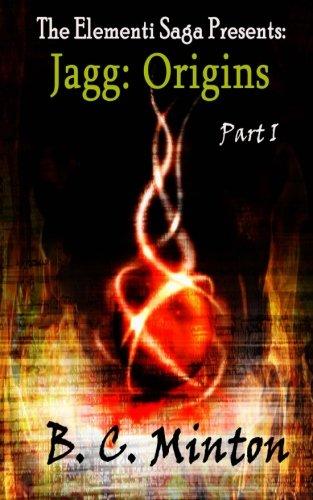Download Jagg: Origins Part One (The Elementi Saga) (Volume 1) pdf epub