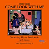 Discovering African American Art for Children (Come Look With Me)