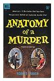 Anatomy of a murder / by Robert Traver