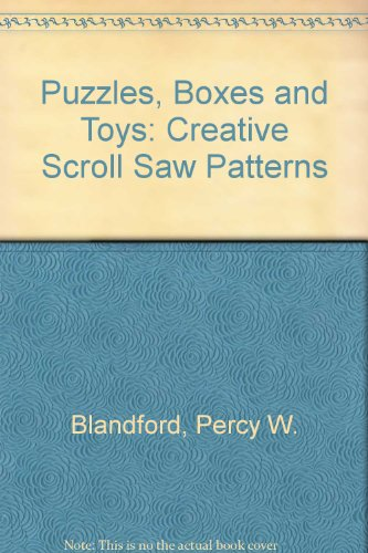 Puzzles, Boxes and Toys: Creative Scroll Saw Patterns