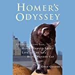 Homer's Odyssey: A Fearless Feline Tale, or How I Learned About Love and Life with a Blind Wonder | Gwen Cooper