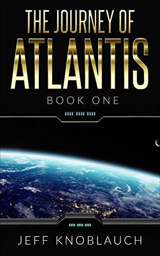 The Journey of Atlantis: Book One (The Atlantis Series 1) by [Knoblauch, Jeff]