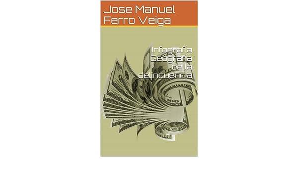Amazon.com: Infografía Geografía de la delincuencia (Spanish Edition) eBook: Jose Manuel Ferro Veiga: Kindle Store