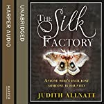 The Silk Factory   Judith Allnatt