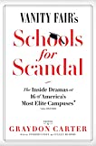 img - for Vanity Fair's Schools For Scandal: The Inside Dramas at 16 of America s Most Elite Campuses Plus Oxford! book / textbook / text book