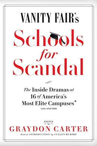 Amazon vanity fairs schools for scandal the inside dramas amazon vanity fairs schools for scandal the inside dramas at 16 of americas most elite campusesplus oxford ebook graydon carter kindle store fandeluxe PDF