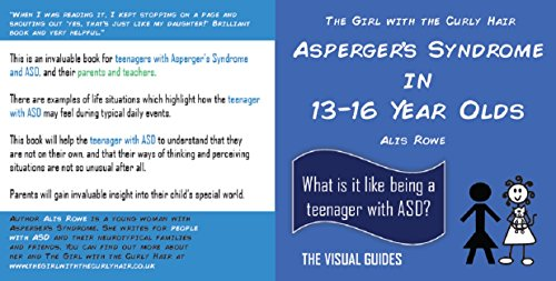 Asperger's Syndrome in 13-16 Year Olds: by the girl with the curly hair (The Visual Guides Book 2)