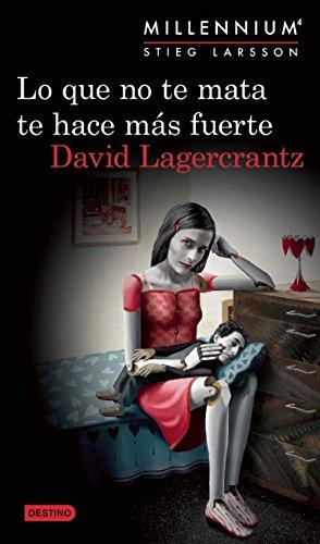 Lo que no te mata te hace más fuerte. Millenium 4 (Spanish Edition)
