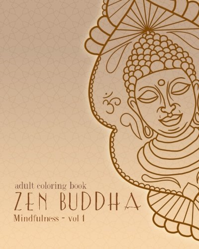 Adult Coloring Books: Zen Buddha: Doodles and Patterns to Color for Grownups