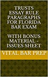 Trusts Essay Rule Paragraphs for Florida Bar Exam: With BONUS Material - Issues Sheet