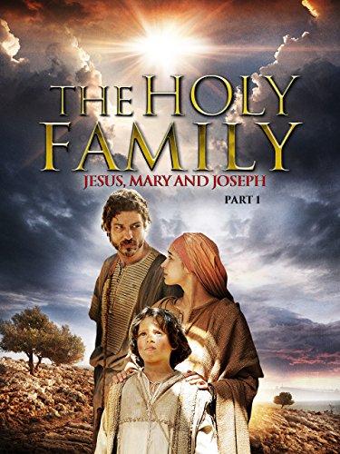 (The Holy Family -  Jesus, Mary and Joseph -  Part 1)