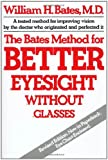 The Bates Method for Better Eyesight Without Glasses