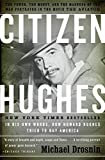 Citizen Hughes : The Power, the Money and the Madness