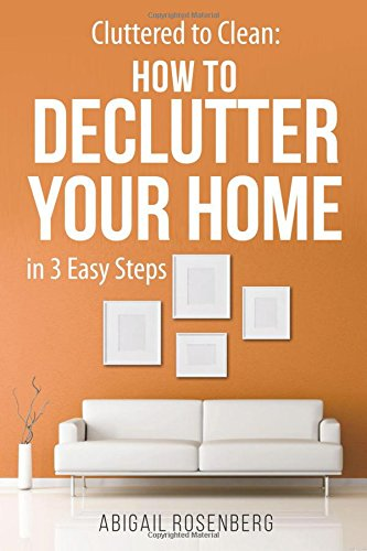 Cluttered to Clean: How to Declutter Your Home in 3 Easy Steps