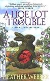 A Hoe Lot of Trouble, Heather Webber, 0060723475